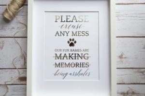 please excuse my asshole pets foil print